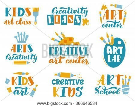 Creative Art Lettering. Kids Art Class Or Studio Handwritten Labels, Children Creativity Center Call