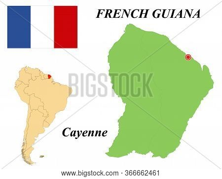 Dependent Territory Of French Guiana. The Capital Is Cayenne. Flag Of French Guiana. Map Of The Cont