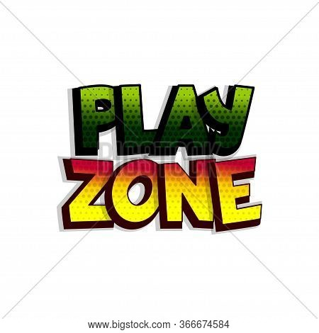 Play Zone Comic Book Text Badge On White Background. Colored Funny Cartoon Halftone Text For Child R