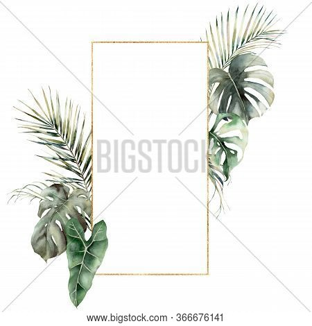 Watercolor Golden Frame With Monstera And Palm Leaves. Hand Painted Tropical Card With Philodendron