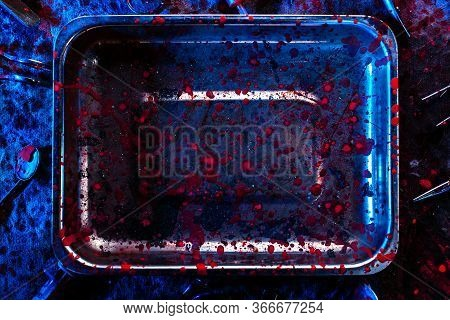 Unsanitary Conditions In The Hospital. Dirty Blood Stained Medical Utensils And Tools. Copy Space. G