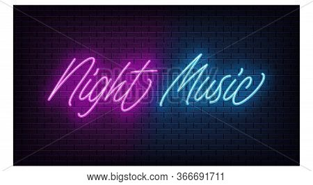Neon Night Music, Lettering. Neon Text Of Night Music On Black Brick Background. Night Purple And Bl