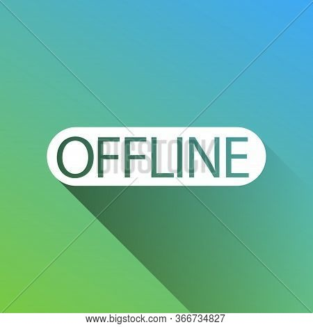 Offline Sign. White Icon With Gray Dropped Limitless Shadow On Green To Blue Background. Illustratio