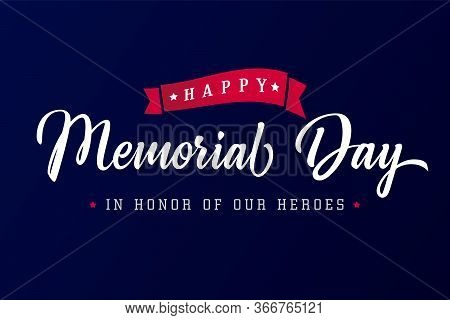 Happy Memorial Day Lettering Blue Typography Poster. Memorial Day Usa Calligraphy Background. Vector