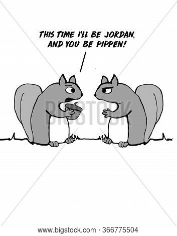 Cartoon Of Two Squirrels Talking And Pretending To Play Basketball, This Time They Will Switch Being