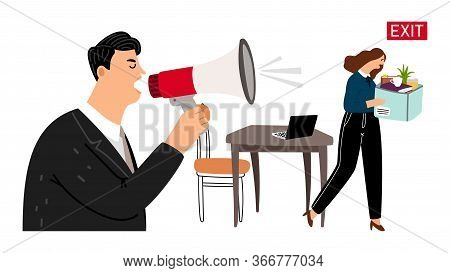 Boss Fires Employee. Dismissal, Sad Girl With Box Leaves Office. Angry Boss And Worker Vector Illust
