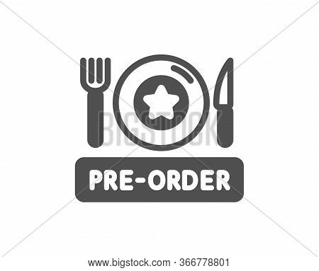 Pre-order Food Icon. Order Meal Sign. Restaurant Plate, Fork And Knife Symbol. Classic Flat Style. Q