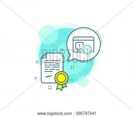 Time Management Sign. Certification Complex Icon. Project Deadline Line Icon. Internet Symbol. Certi