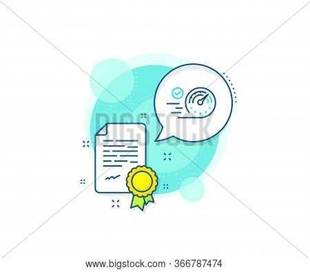 Time Concept Sign. Certification Complex Icon. Speedometer Line Icon. Certificate Or Diploma Documen