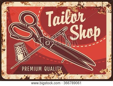 Tailor Shop Rusty Metal Sign With Sewing Tools. Vector Needle, Thread, Scissors And Thimble On Backg