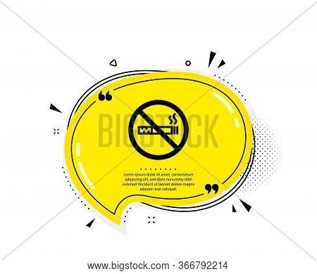 No Smoking Icon. Quote Speech Bubble. Stop Smoke Sign. Hotel Service Symbol. Quotation Marks. Classi