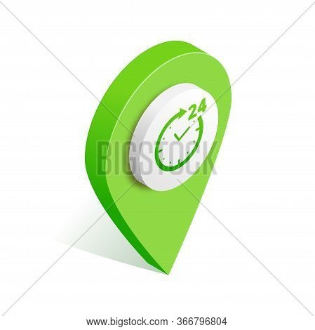 24h Working Time Map Pointer Isometric Icon. 3d Pin With Clock, Circle Arrow Isolated On White. Roun