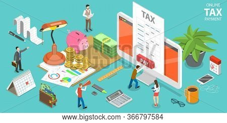 3d Isometric Flat Vector Concept Of Online Tax Payment, Filling Tax Form.