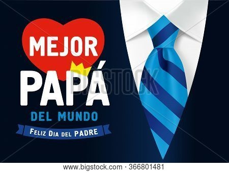 Mejor Papa del mundo & Feliz dia del Padre Spanish lettering, translate: Best Dad in the world, Happy fathers day. Father day vector illustration with text, crown & heart on mens suit and blue necktie