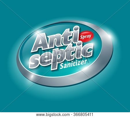 Antiseptic Logo And Label. Sanitizer, Antiseptic And Virus Protection For Hands And Body. Glossy Sil