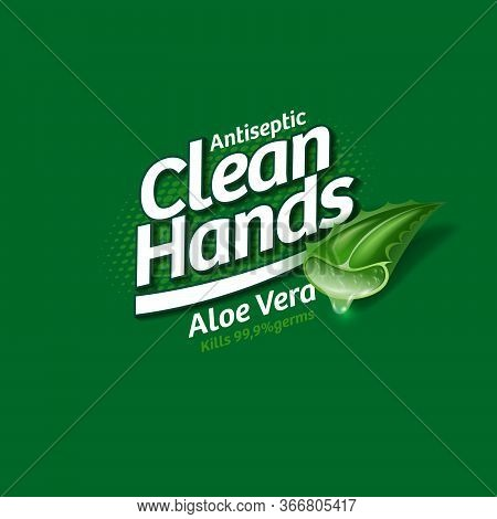 Clean Hands Antiseptic Logo With Aloe Vera. Sanitizer, Antiseptic And Virus Protection For Hands And