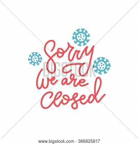 Lettring Qoute Text For Sign On Door Store With Sorry We Are Closed. Business Open Or Closed Black C