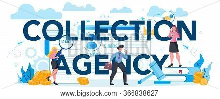 Debt Collection Agency Typographic Header Concept. Pursuing Payment