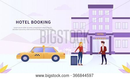 Hotel Taxi Cab Service Concept. Tourist Arrives By Taxi To The Hotel. A Mobile Application For Booki