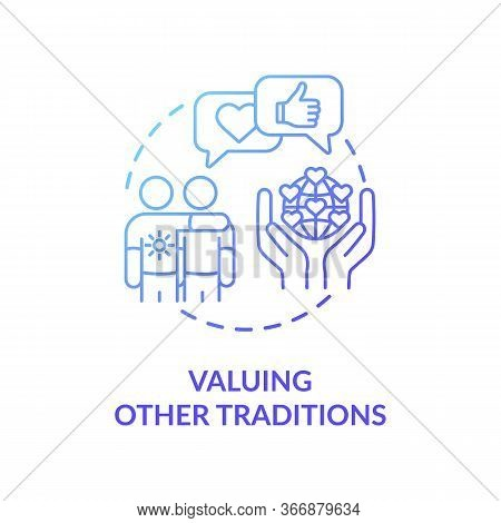 Valuing Other Tradition Blue Gradient Concept Icon. Multinational Communication. Interracial Compani