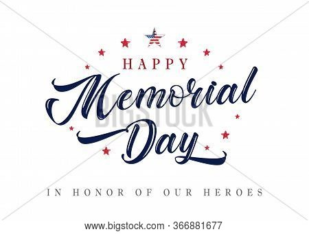 Memorial Day Lettering Inscription Banner. In Honor Of Our Heroes. Hand Drawn Text With Stars For Me