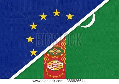 European Union Or Eu And Republic Of Turkmenistan National Flag From Textile. Symbol Of The Council