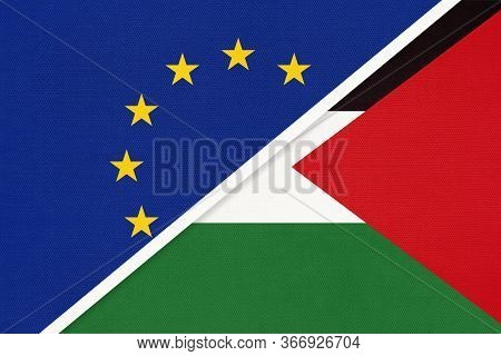 European Union Or Eu And State Of Palestine National Flag From Textile. Symbol Of The Council Of Eur