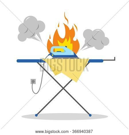 Dengerous Situation With Iron. Fire And Brocken Iron On An Ironing Board. Flat Vector Illustration.