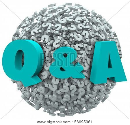 Q and A letters on a ball or sphere of question marks to illustrate asking for customer support, service, answers, solutions, instructions or advice in solving a problem poster