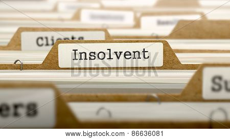 Insolvent Concept. Word on Folder Register of Card Index. Selective Focus. poster