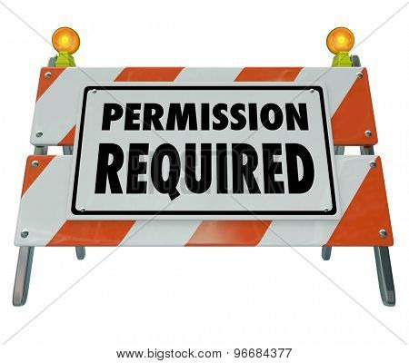 Permission Required sign or barrier blocking access to area or exclusive event where admission is checked and approved