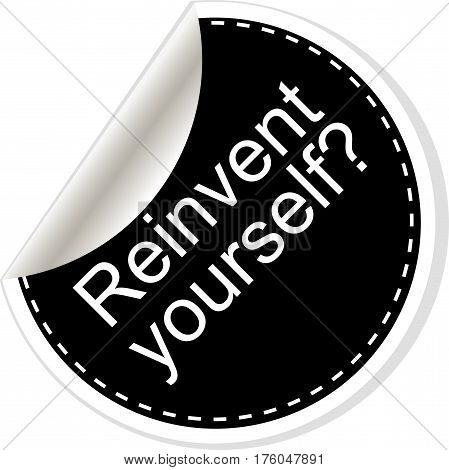 Reinvent Yourself. Quote, Comma, Note, Message, Blank, Template, Text, Tags And Comments