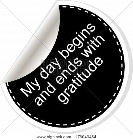 My Day Begins And Ends With Gratuide. Quotes, Comma, Note, Message, Blank, Template, Text, Bulleted,