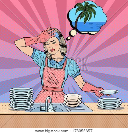 Pop Art Bored Woman Washing Dishes and Dreaming about Tropical Vacation. Vector illustration