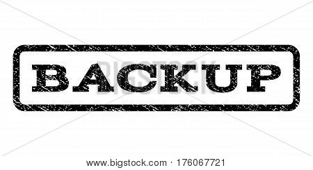 Backup watermark stamp. Text tag inside rounded rectangle frame with grunge design style. Rubber seal stamp with scratched texture. Vector black ink imprint on a white background.