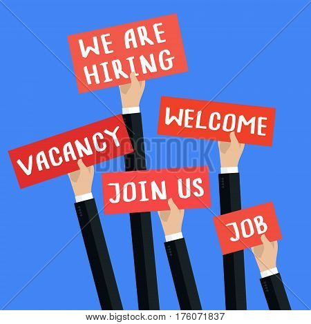 Concept of search employees. Men hands holding signs with text Vacancy, Job, We are hiring, Join us, Welcome. Flat design, vector illustration.
