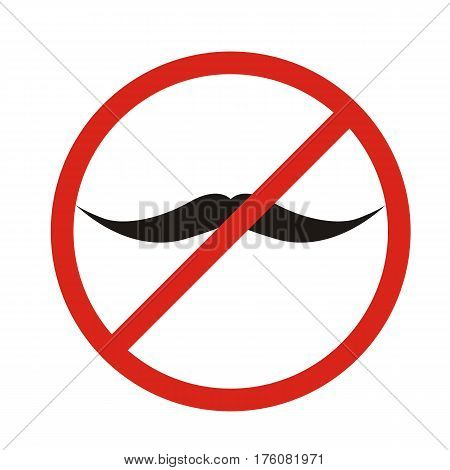 No mustaches icon. Man mustaches Prohibition no symbol Red round stop warning sign Template Isolated on white background. Flat design Vector illustration