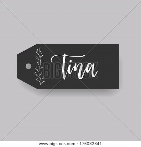 Tina - common female first name on a tag, perfect for seating card usage. One of wide collection in modern calligraphy style.
