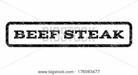 Beef Steak watermark stamp. Text caption inside rounded rectangle with grunge design style. Rubber seal stamp with scratched texture. Vector black ink imprint on a white background.