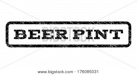 Beer Pint watermark stamp. Text caption inside rounded rectangle with grunge design style. Rubber seal stamp with dirty texture. Vector black ink imprint on a white background.