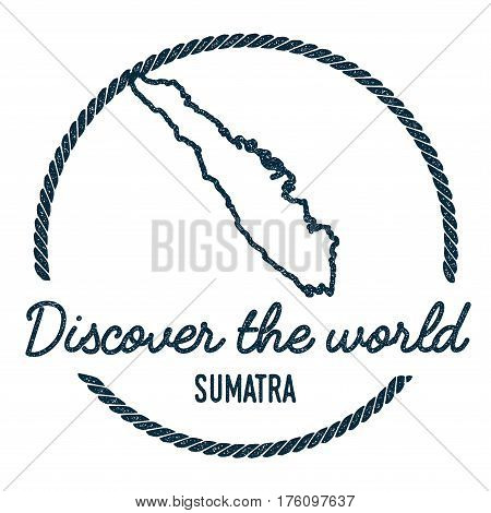 Sumatra Map Outline. Vintage Discover The World Rubber Stamp With Island Map. Hipster Style Nautical