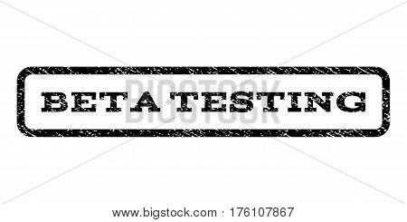 Beta Testing watermark stamp. Text tag inside rounded rectangle frame with grunge design style. Rubber seal stamp with dirty texture. Vector black ink imprint on a white background.