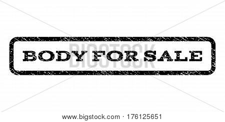 Body For Sale watermark stamp. Text tag inside rounded rectangle frame with grunge design style. Rubber seal stamp with dirty texture. Vector black ink imprint on a white background.