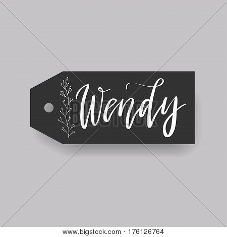 Wendy - common female first name on a tag, perfect for seating card usage. One of wide collection in modern calligraphy style.