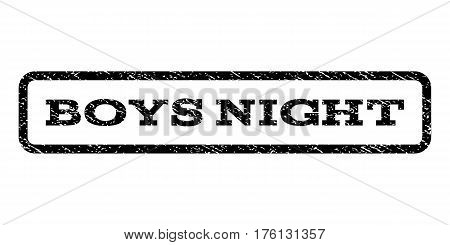 Boys Night watermark stamp. Text tag inside rounded rectangle with grunge design style. Rubber seal stamp with dust texture. Vector black ink imprint on a white background.