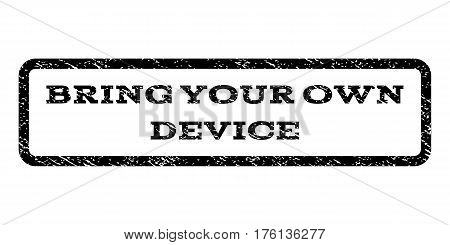 Bring Your Own Device watermark stamp. Text caption inside rounded rectangle with grunge design style. Rubber seal stamp with scratched texture. Vector black ink imprint on a white background.