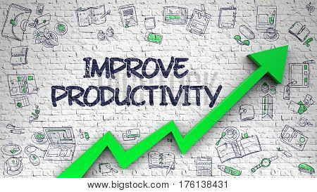 Improve Productivity - Success Concept. Inscription on the White Brick Wall with Doodle Icons Around. White Brickwall with Improve Productivity Inscription and Green Arrow. Development Concept.