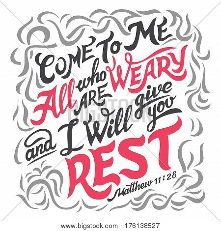 Come To Me All Who Are Weary Bible Quote