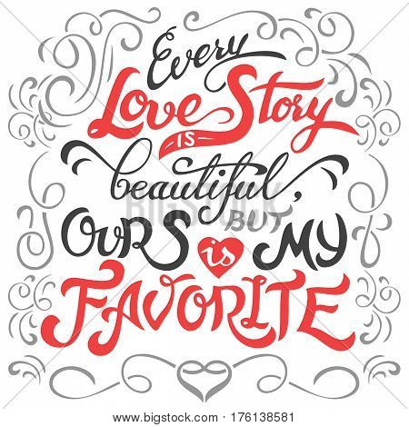 Every Love Story Is Beautiful Hand Lettering
