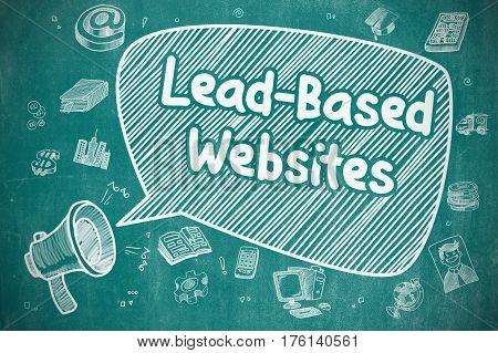 Lead-Based Websites on Speech Bubble. Hand Drawn Illustration of Shouting Loudspeaker. Advertising Concept.
